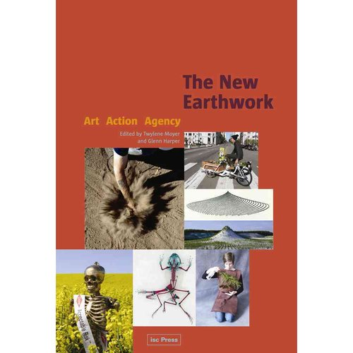 The New Earthwork: Art, Action, Agency
