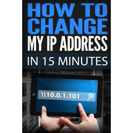 How To Change My Ip Address In 15 Minutes  Guide How To Change Your Ip  Hide My Ip Free  Ip Changer Software  Change Ip Online  Locate Ip  Find Ip Add