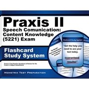Praxis II Speech Communication (0221) Exam Flashcard Study System: Praxis II Test Practice Questions & Review for the Praxis Ii: Subject Assessments