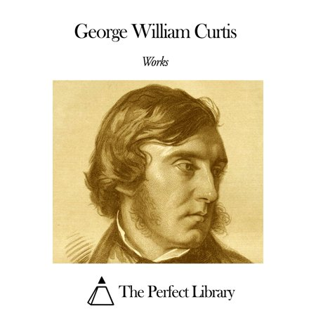 Works of George William Curtis - eBook