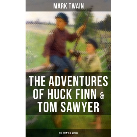 The Adventures of Huck Finn & Tom Sawyer (Children's Classics) -