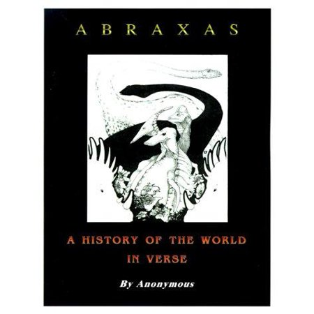 Abraxas A History Of The World In Verse