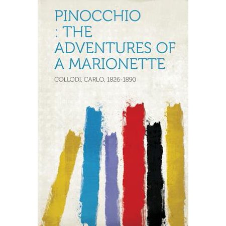 - Pinocchio : The Adventures of a Marionette