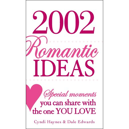 Romantic Wedding Ideas (2002 Romantic Ideas : Special Moments You Can Share With the One You)