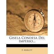 Gisela Condesa del Imperio...
