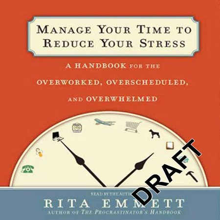 Manage Your Time to Reduce Your Stress -