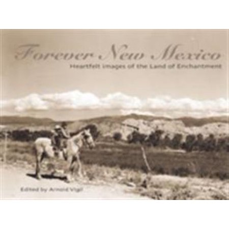 Forever New Mexico Heartfelt Images Of The Land Of Enchantment