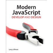 Modern JavaScript : Develop and Design