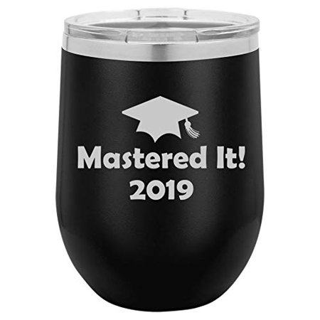12 oz Double Wall Vacuum Insulated Stainless Steel Stemless Wine Tumbler Glass Coffee Travel Mug With Lid Mastered It 2019 Graduation Master's Degree (Best Travel Accessories 2019)