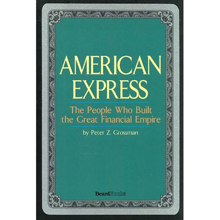 American Express  The People Who Built The Great Financial Empire