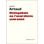 Héliogabale ou l'anarchiste couronné - eBook