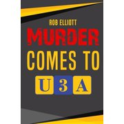 Murder Comes To U3A (Paperback)