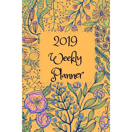 2019 Weekly Planner: Beautiful 2019 Weekly Planner (6x9) 53 Weeks