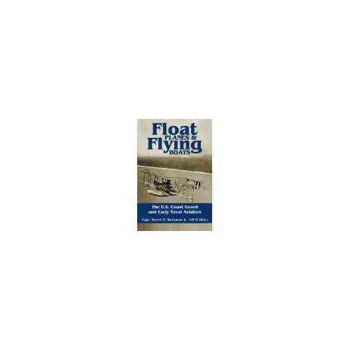 Float Planes & Flying Boats: The U.S. Coast Guard and Early Naval Aviation