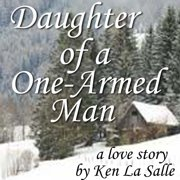 Daughter of a One-Armed Man - Audiobook