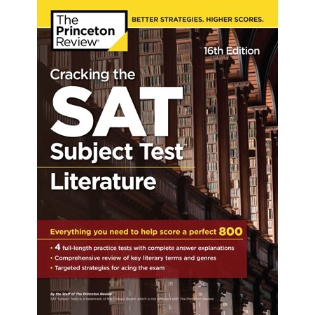 Cracking the SAT Subject Test in Literature, 16th Edition : Everything You Need to Help Score a Perfect