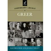 Legendary Locals of Greer, South Carolina