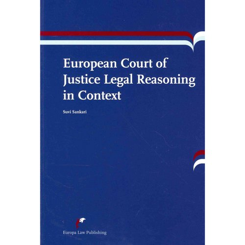 European Court of Justice Legal Reasoning in Context