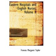 Eastern Hospitals and English Nurses, Volume II