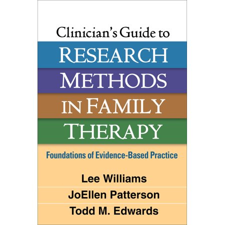 Clinician's Guide to Research Methods in Family Therapy : Foundations of Evidence-Based (Feminist Geography In Practice Research And Methods)