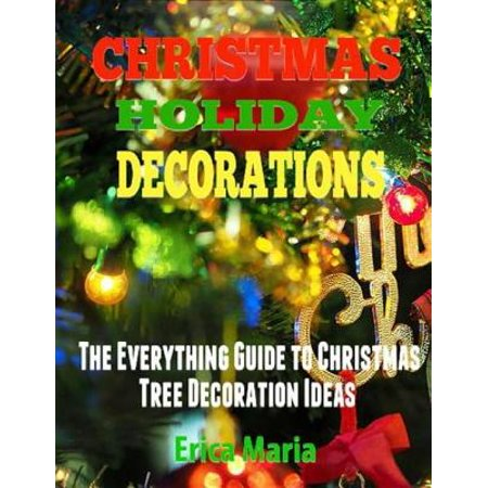 Classroom Decoration Ideas For Christmas (Christmas Holiday Decorations: The Everything Guide to Christmas Tree Decoration Ideas -)
