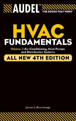 AudelHVAC Fundamentals: Volume 3: Air Conditioning, Heat Pumps and Distribution Systems