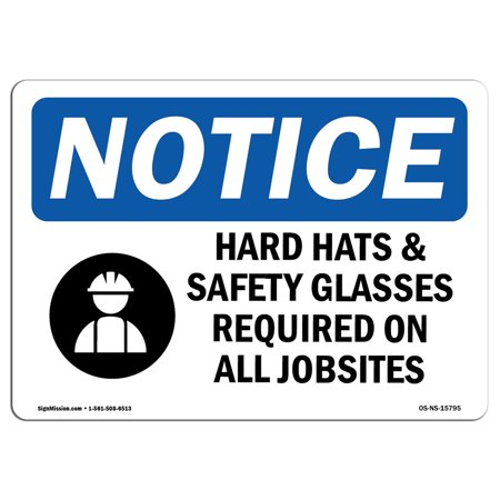 OSHA Notice Sign - NOTICE Hard Hats Safety Glasses Required Jobsites | Choose from: Aluminum, Rigid Plastic or Vinyl Label Decal | Protect Your Business, Work Site, Warehouse | Made in the USA (Discount Warehouse Uk)