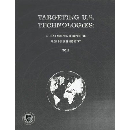 Targeting U S  Technologies  A Trend Analysis Of Reporting From Defense Industry