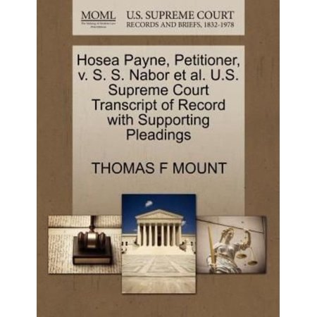 Hosea Payne  Petitioner  V  S  S  Nabor Et Al  U S  Supreme Court Transcript Of Record With Supporting Pleadings