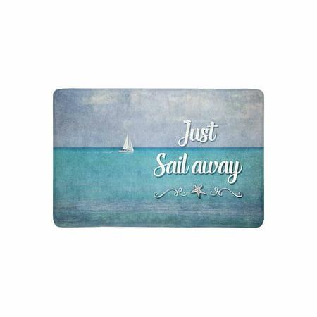 MKHERT Inspirational Quote Just Sail Away with Ship and Ocean Sea Doormat Rug Home Decor Floor Mat Bath Mat 23.6x15.7 inch