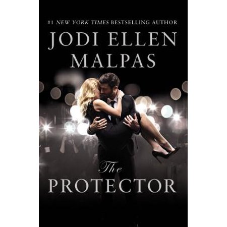 The Protector : A sexy, angsty, all-the-feels romance with a hot alpha