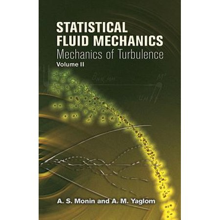 Statistical Fluid Mechanics, Volume II : Mechanics of