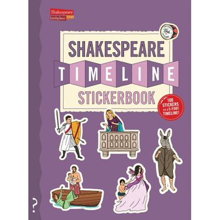 The Shakespeare Timeline Stickerbook : See All the Plays of Shakespeare Being Performed at Once in the Globe