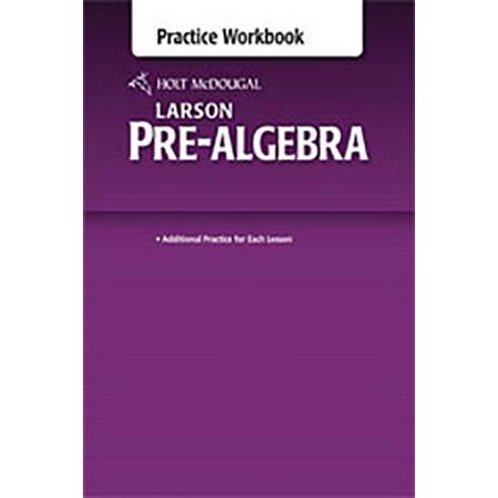 Holt McDougal Larson Pre-Algebra : Common Core Practice (Holt Mcdougal Mathematics Grade 6 Answer Key)