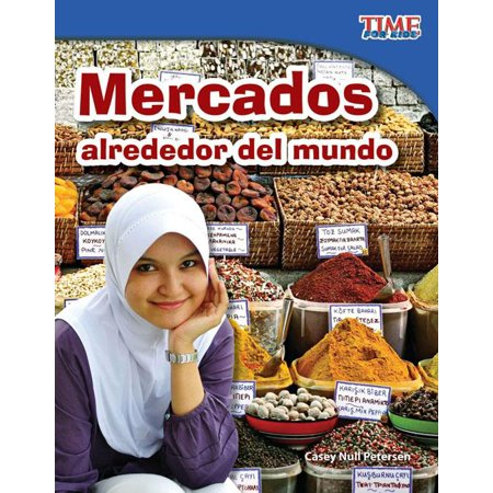 Time for Kids Nonfiction Readers: Level 3.1: Mercados Alrededor del Mundo (Markets Around the World) (Spanish Version) (Fluent) (Corporate Mundo Sale)