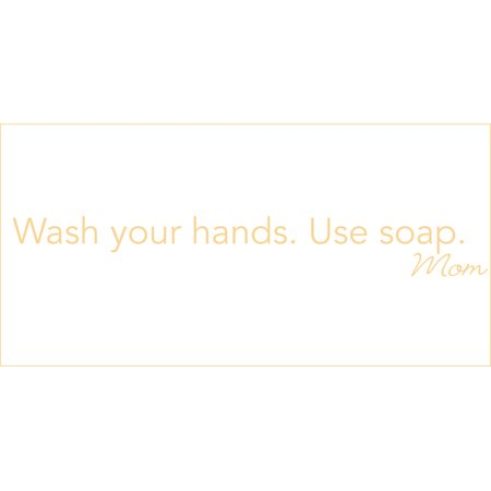 Wash Your Hands Use Soap Mom Vinyl Decal Small Buttercream