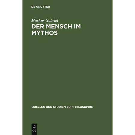 Der Mensch Im Mythos  Untersuchungen Uber Ontotheologie  Anthropologie Und Selbstbewubtseinsgeschichte In Schellings Philosophie Der Mytholo