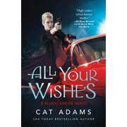 All Your Wishes : A Blood Singer Novel