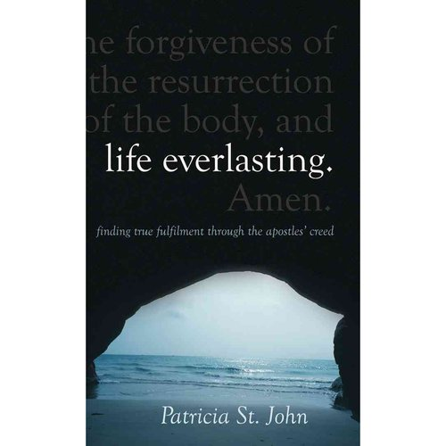 Life Everlasting: Finding true fulfilment through The Apostles Creed