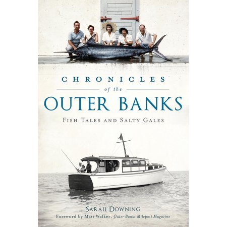 Chronicles of the Outer Banks : Fish Tales and Salty
