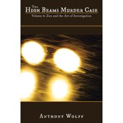 The High Beams Murder Case : Volume 6: Zen and the Art of Investigation