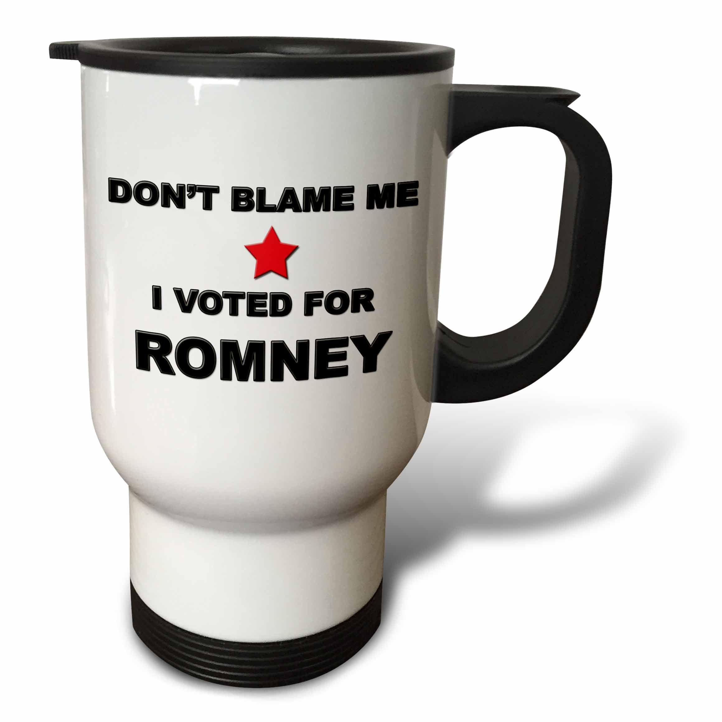 3dRose Don?t blame me I voted for Romney, Travel Mug, 14oz, Stainless Steel