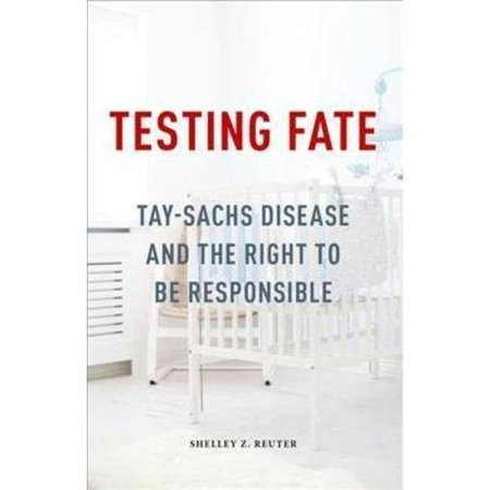 Testing Fate  Tay Sachs Disease And The Right To Be Responsible