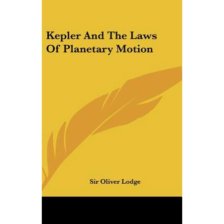 Kepler and the Laws of Planetary Motion (Kepler 3 Laws Of Planetary Motion For Kids)