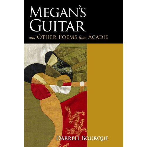 Megan's Guitar: And Other Poems from Acadie