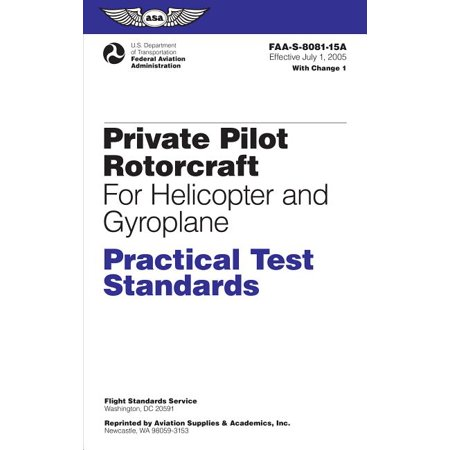 Practical Test Standards: Private Pilot Rotorcraft Practical Test Standards for Helicopter and Gyroplane: Faa-S-8081-15a (Paperback)