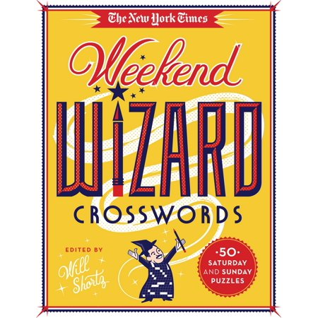 The New York Times Weekend Wizard Crosswords : 50 Saturday and Sunday (Best Weekend Trips In New York State)