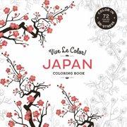 Vive Le Color! Japan (Adult Coloring Book) : Color In: De-Stress (72 Tear-Out Pages)