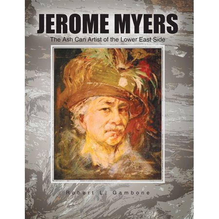 Jerome Myers: the Ash Can Artist of the Lower East Side - (Lower East Side Tenement Museum Discount Code)