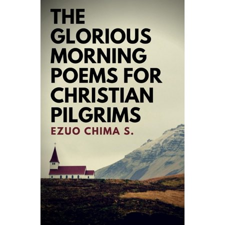 The Glorious Morning Poems for Christian Pilgrims - eBook](Christian Halloween Poems)